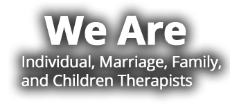 Charlotte counseling for individuals, marriage, family, and children